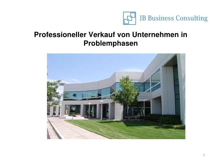 Professioneller Verkauf von Unternehmen in              Problemphasen                                             1