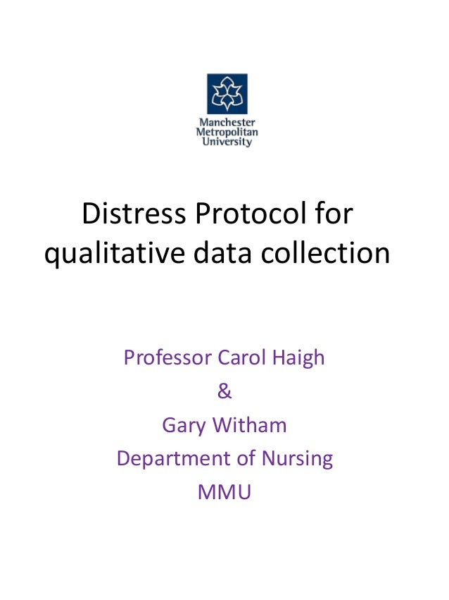 Distress Protocol forqualitative data collectionProfessor Carol Haigh&Gary WithamDepartment of NursingMMU