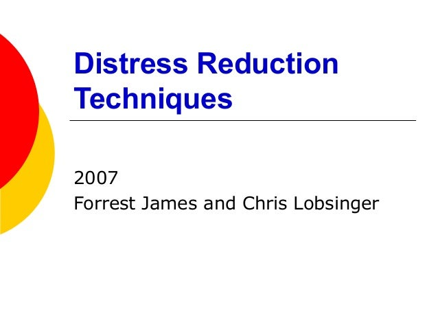 Distress ReductionTechniques2007Forrest James and Chris Lobsinger