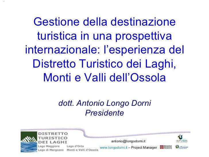 Gestione della destinazione turistica in una prospettiva internazionale: l'esperienza del Distretto Turistico dei Laghi, M...
