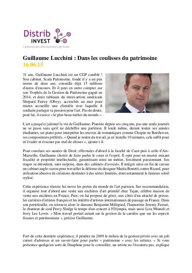 Guillaume Lucchini : Dans les coulisses du patrimoine 16.06.15 31 ans, Guillaume Lucchini est un CGP comblé ! Son cabinet,...