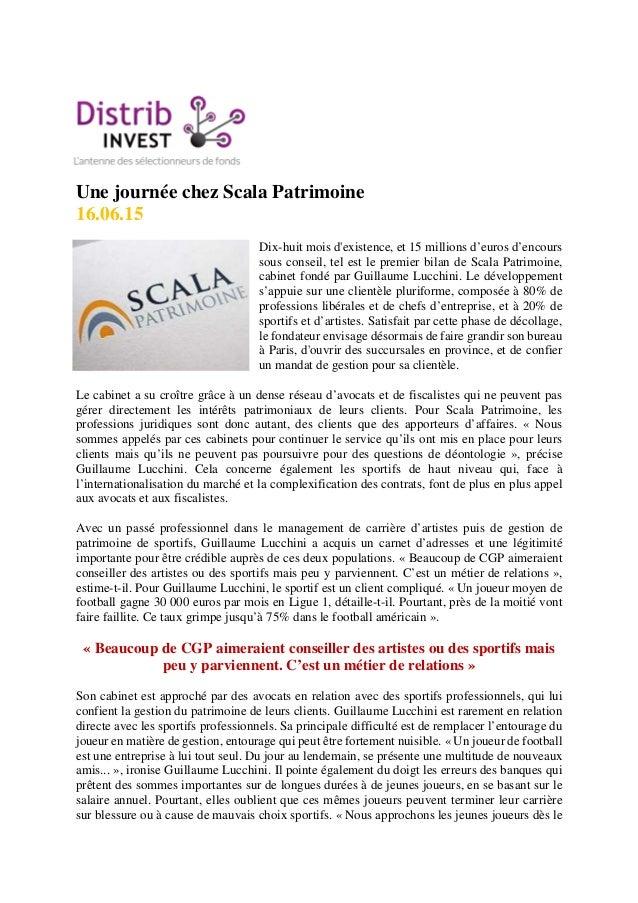 Une journée chez Scala Patrimoine 16.06.15 Dix-huit mois d'existence, et 15 millions d'euros d'encours sous conseil, tel e...