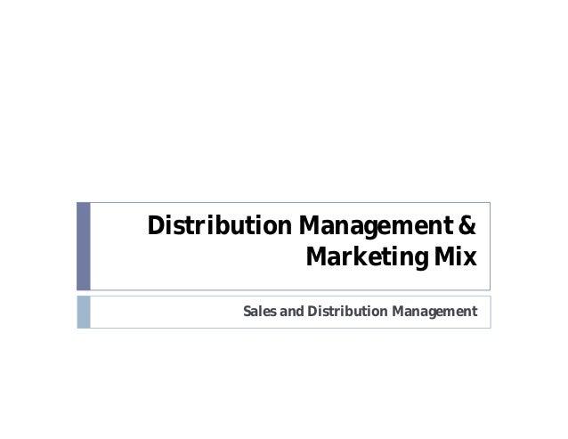 Distribution Management & Marketing Mix Sales and Distribution Management