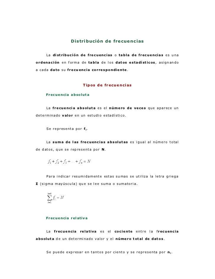 Distribución de frecuencias<br />La distribución de frecuencias o tabla de frecuencias es una ordenación en forma de tabla...