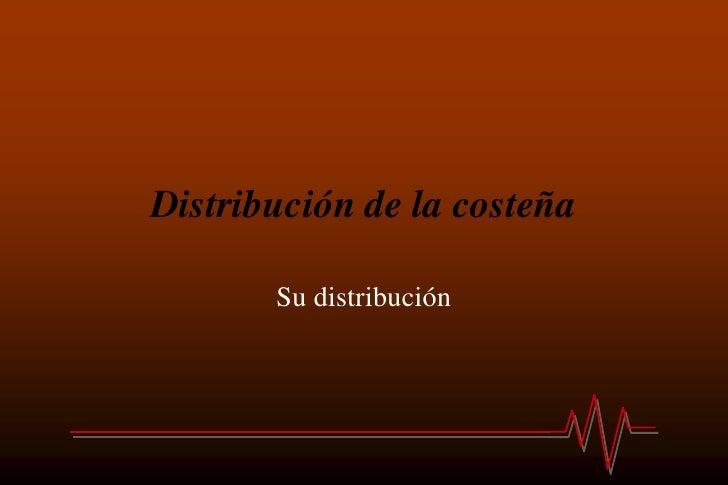 Distribución de la costeña       Su distribución