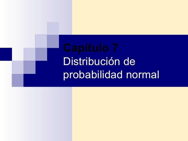 Capítulo 7 Distribución de probabilidad normal