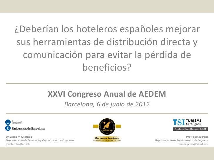 ¿Deberían los hoteleros españoles mejorar      sus herramientas de distribución directa y        comunicación para evitar ...