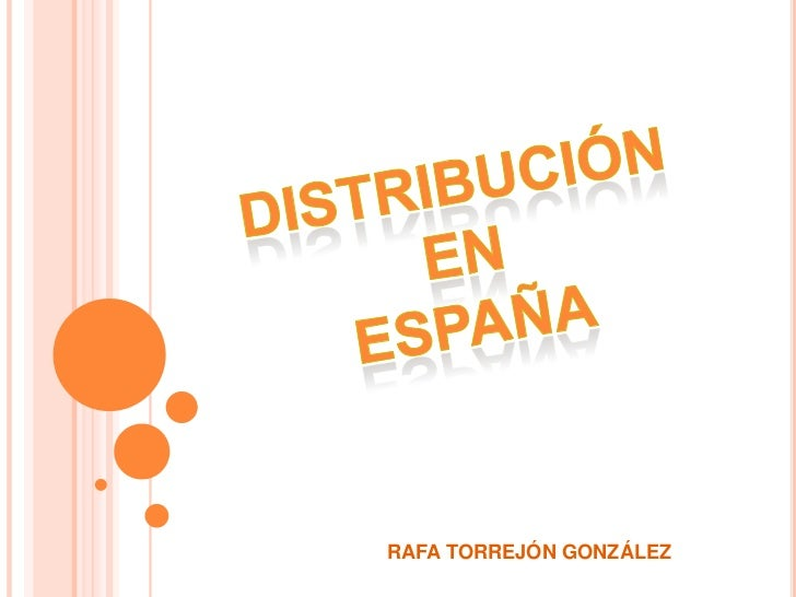 Distribución en <br />España<br />RAFA TORREJÓN GONZÁLEZ<br />