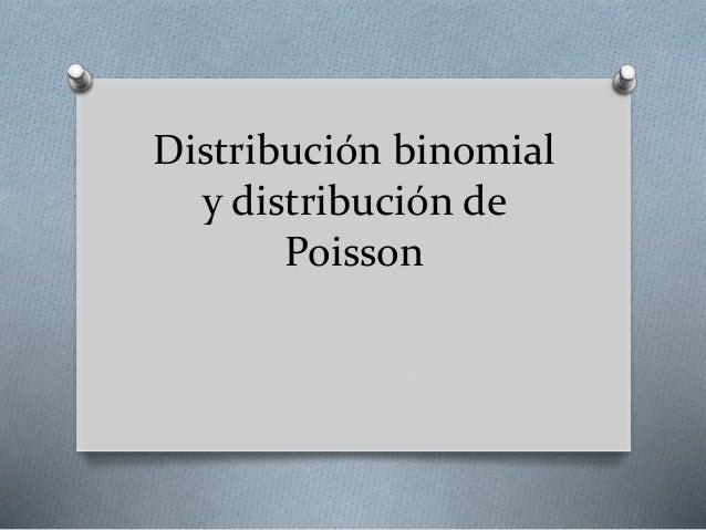 Distribución binomial  y distribución de  Poisson