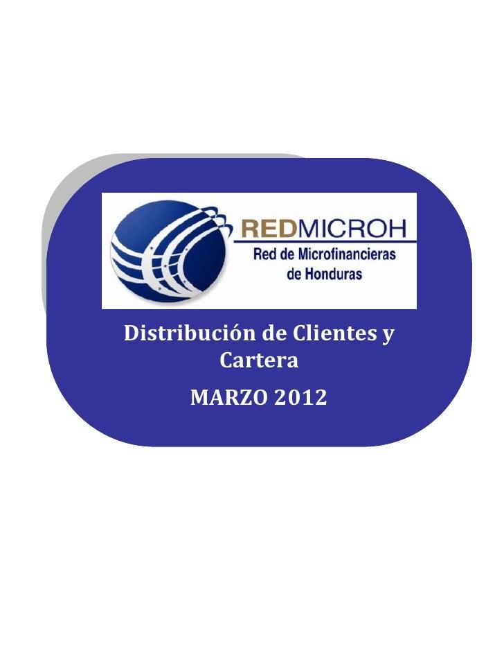 Distribución de Clientes y         Cartera      MARZO 2012      Marzo 2011Mar                             1