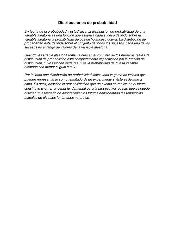 Distribuciones de probabilidadEn teoría de la probabilidad y estadística, la distribución de probabilidad de unavariable a...