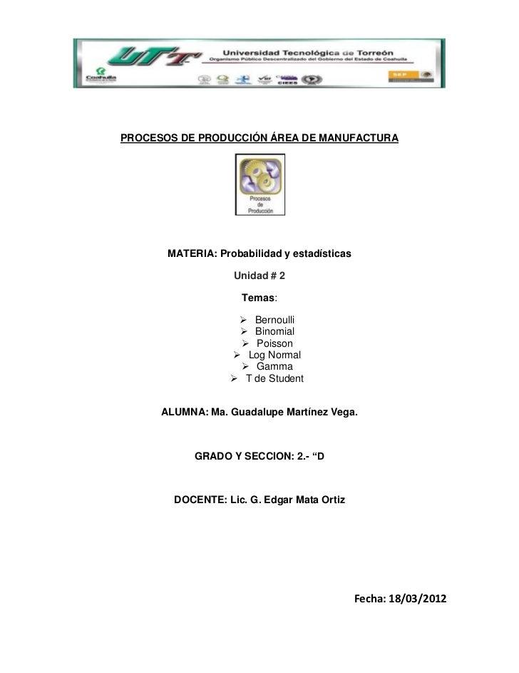 PROCESOS DE PRODUCCIÓN ÁREA DE MANUFACTURA       MATERIA: Probabilidad y estadísticas                   Unidad # 2        ...