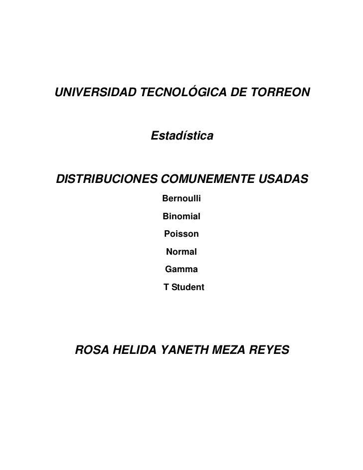 UNIVERSIDAD TECNOLÓGICA DE TORREON            EstadísticaDISTRIBUCIONES COMUNEMENTE USADAS              Bernoulli         ...