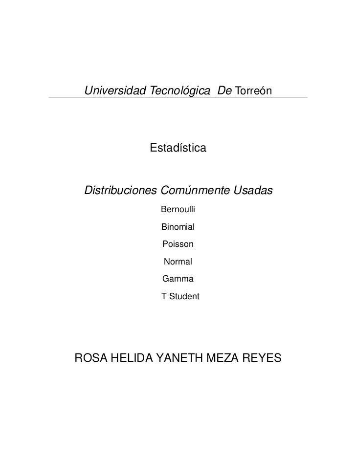 Universidad Tecnológica De Torreón            Estadística Distribuciones Comúnmente Usadas              Bernoulli         ...