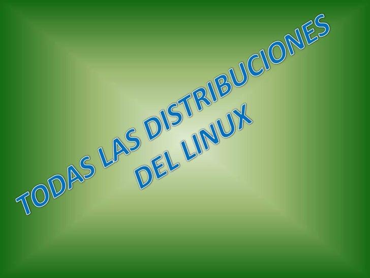 TODAS LAS DISTRIBUCIONES DEL LINUX<br />