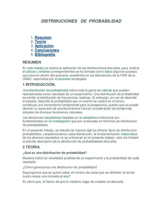 DISTRIBUCIONES DE PROBABILIDAD      1. Resumen      2. Teoría      3. Aplicación      4. Conclusiones      5. Bibliografía...
