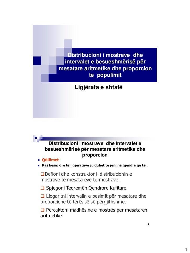 Distribucioni i mostrave dhe               intervalet e besueshmërisë për              mesatare aritmetike dhe proporcion ...