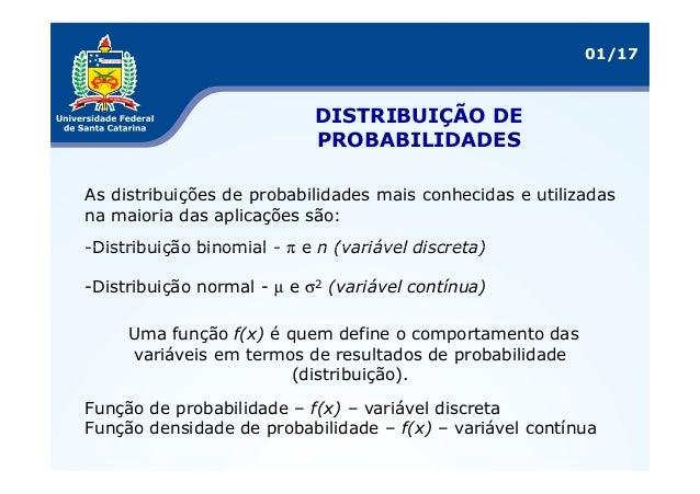 01/17                            DISTRIBUIÇÃO DE                            PROBABILIDADESAs distribuições de probabilidad...