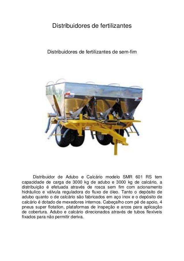 Distribuidores de fertilizantes  Distribuidores de fertilizantes de sem-fim  Distribuidor de Adubo e Calcário modelo SMR 6...