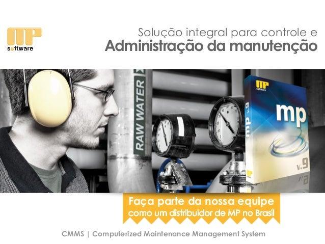 Solução integral para controle e CMMS | Computerized Maintenance Management System Administração da manutenção como um dis...