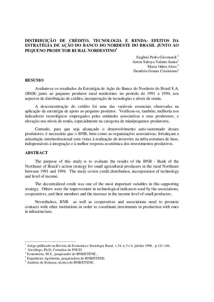 DISTRIBUIÇÃO DE CRÉDITO, TECNOLOGIA E RENDA: EFEITOS DAESTRATÉGIA DE AÇÃO DO BANCO DO NORDESTE DO BRASIL JUNTO AOPEQUENO P...