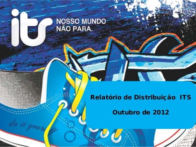 Relatório de Distribuição ITS      Outubro de 2012