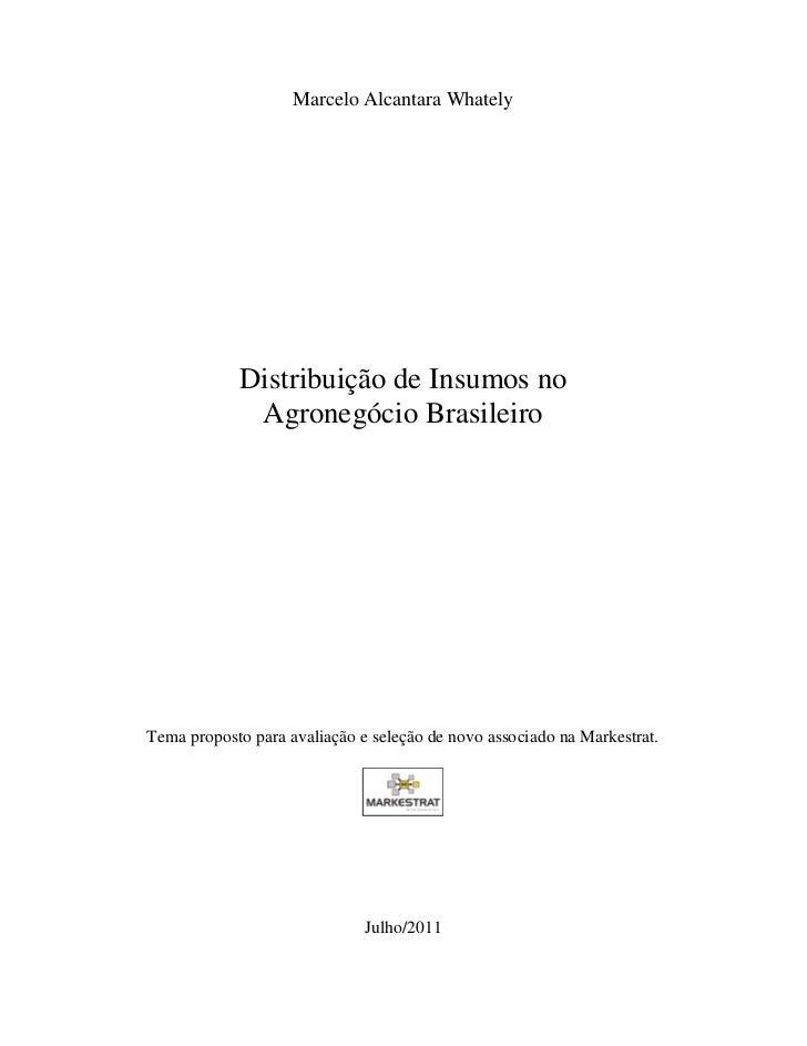 Marcelo Alcantara Whately            Distribuição de Insumos no             Agronegócio BrasileiroTema proposto para avali...