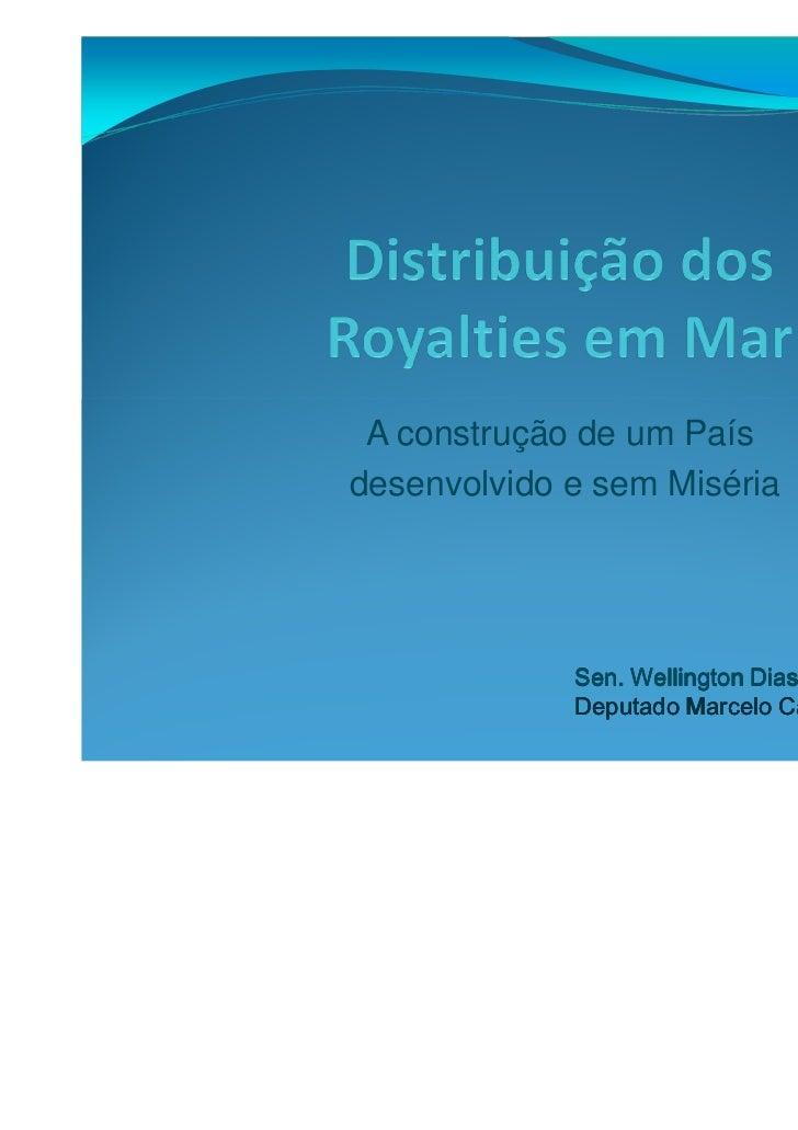 A construção de um Paísdesenvolvido e sem Miséria             Sen. Wellington Dias             Deputado Marcelo Castro