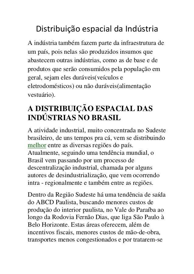 Distribuição espacial da Indústria A indústria também fazem parte da infraestrutura de um país, pois nelas são produzidos ...