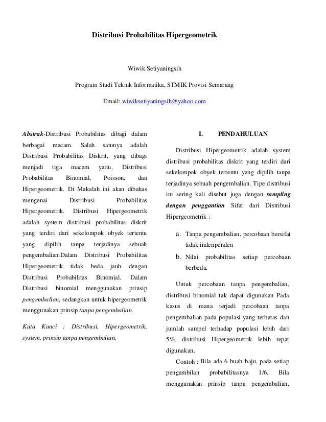 Distribusi Probabilitas Hipergeometrik Wiwik Setiyaningsih Program Studi Teknik Informatika, STMIK Provisi Semarang Email:...