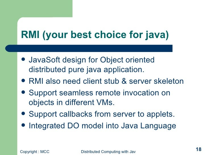 differences between rpc and rmi Paring of rpc concepts and object paradigm results in a distributed object model  for java  that the results between rmi and corba/java are comparable.
