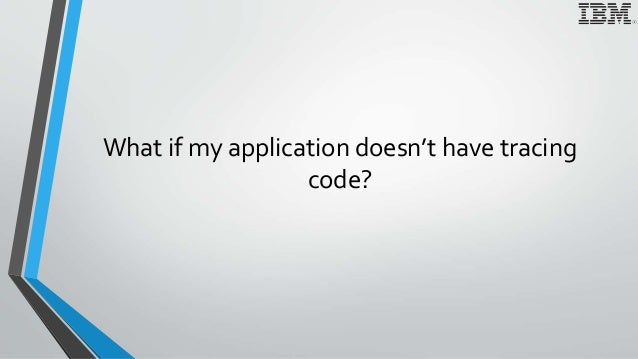 What if my application doesn't have tracing code?