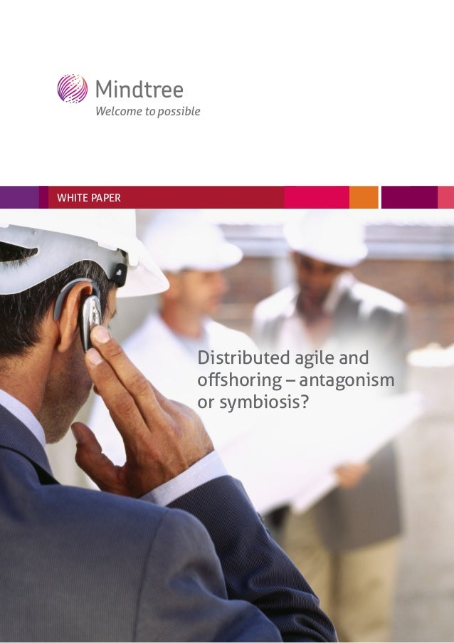 WHITE PAPER              Distributed agile and              offshoring – antagonism              or symbiosis?