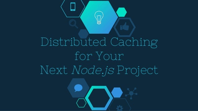 Distributed Caching for Your Next Node.js Project