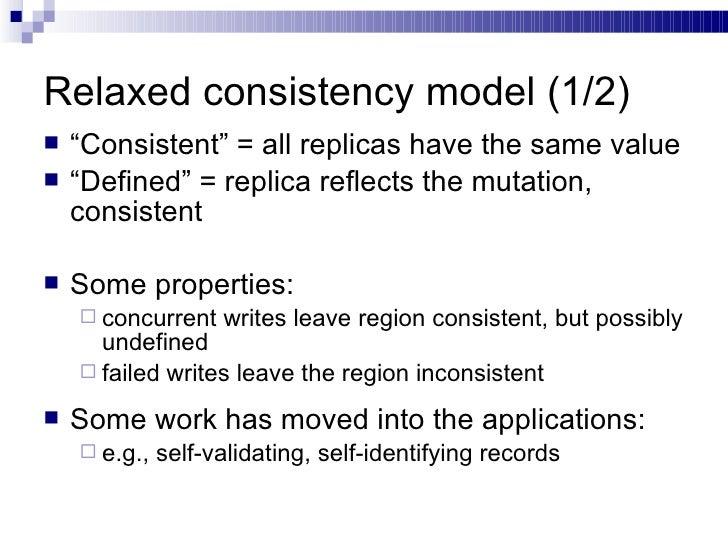 "Relaxed consistency model (1/2) <ul><li>"" Consistent"" = all replicas have the same value </li></ul><ul><li>"" Defined"" = re..."