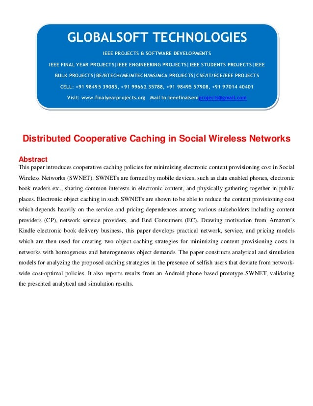Distributed Cooperative Caching in Social Wireless Networks Abstract This paper introduces cooperative caching policies fo...
