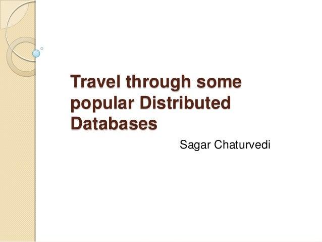 Travel through some popular Distributed Databases Sagar Chaturvedi