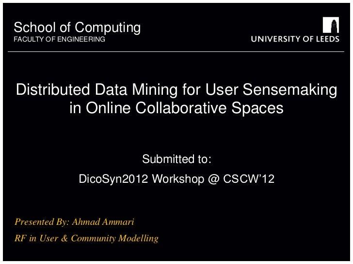 School of something          ComputingFACULTY OF ENGINEERING           OTHERDistributed Data Mining for User Sensemaking  ...