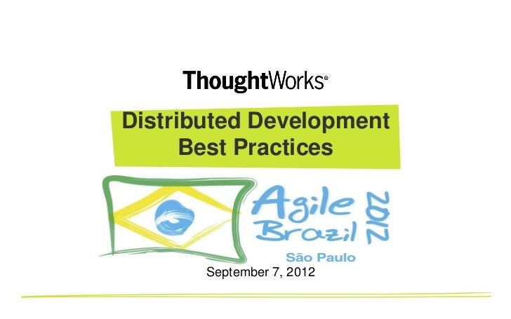 Distributed Development      Best Practices       September 7, 2012