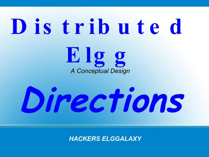 HACKERS ELGGALAXY Distributed Elgg A Conceptual Design Directions