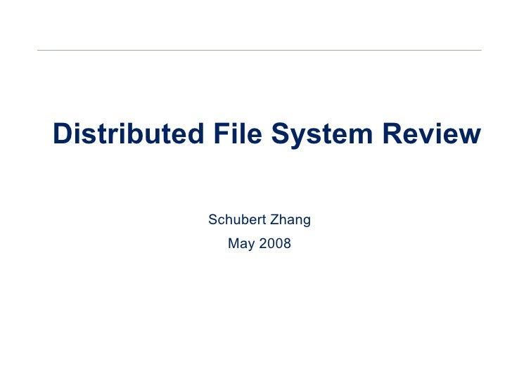 Distributed File System Review Schubert Zhang May 2008
