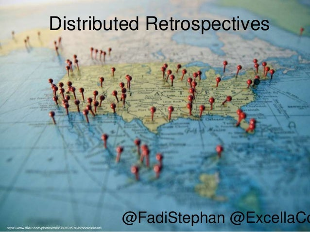 Distributed Retrospectives  @FadiStephan @ExcellaCo  https://www.flickr.com/photos/mil8/380101976/in/photostream/