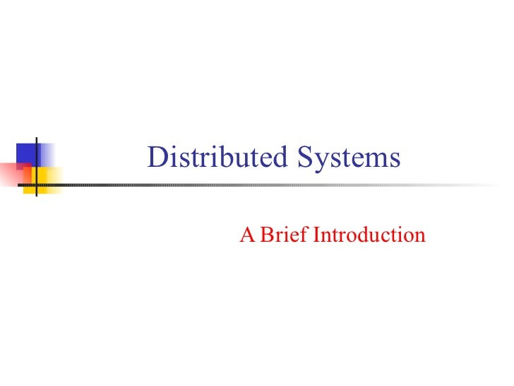 Distributed Systems        A Brief Introduction