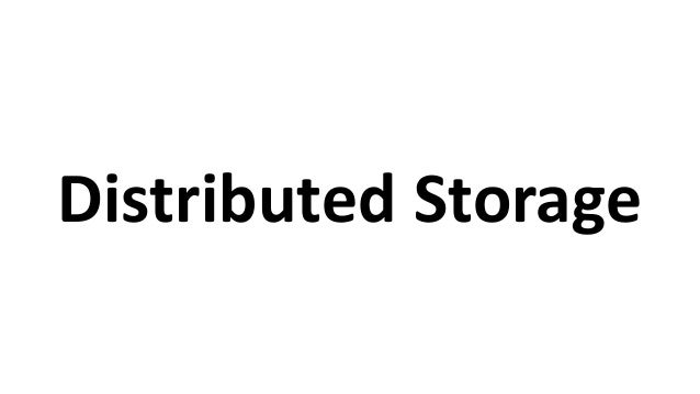 Distributed  Storage