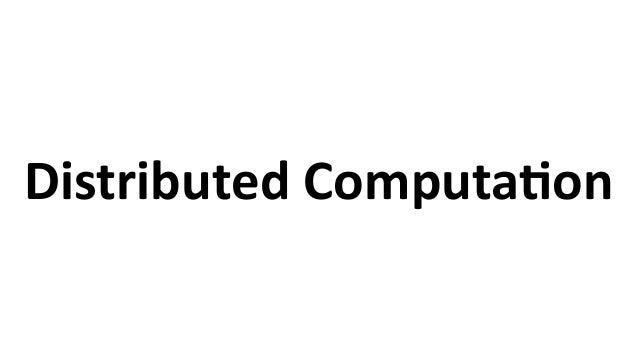 Distributed  ComputaCon