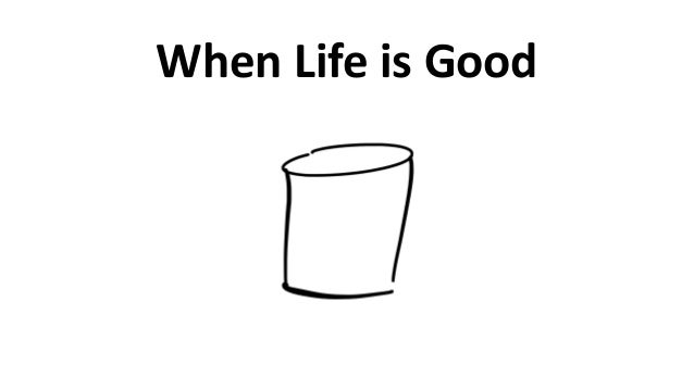 When  Life  is  Good
