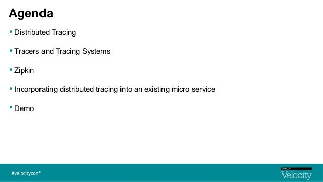 Distributed Tracing Velocity2016 Slide 3