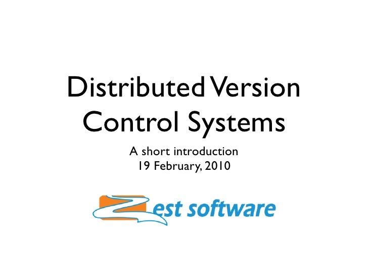 Distributed Version  Control Systems      A short introduction       19 February, 2010