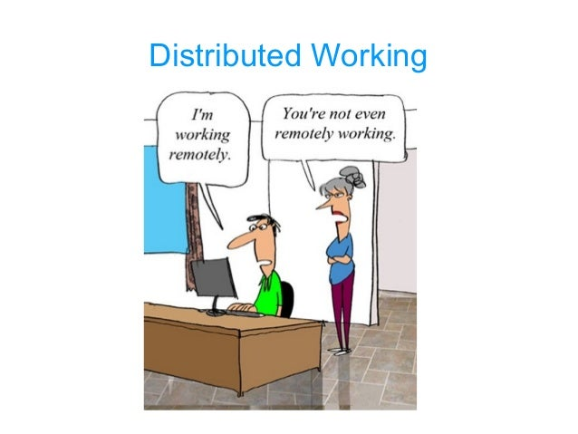 Distributed Working