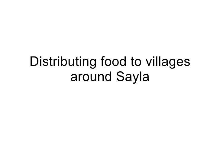 Distributing food to villages around Sayla
